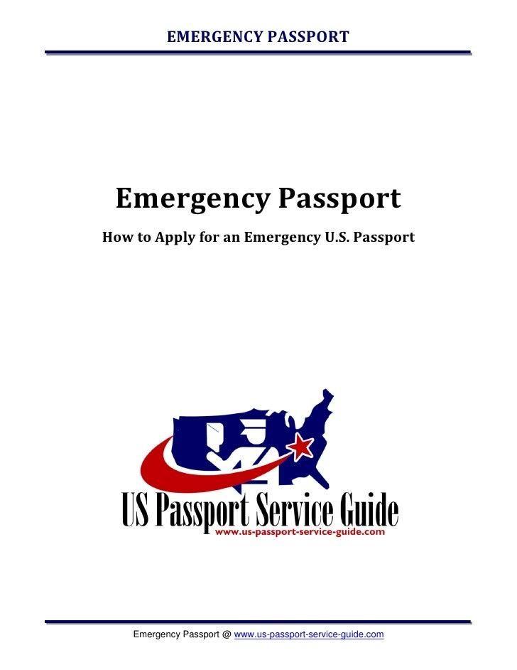 EMERGENCY PASSPORT      Emergency Passport How to Apply for an Emergency U.S. Passport         Emergency Passport @ www.us...