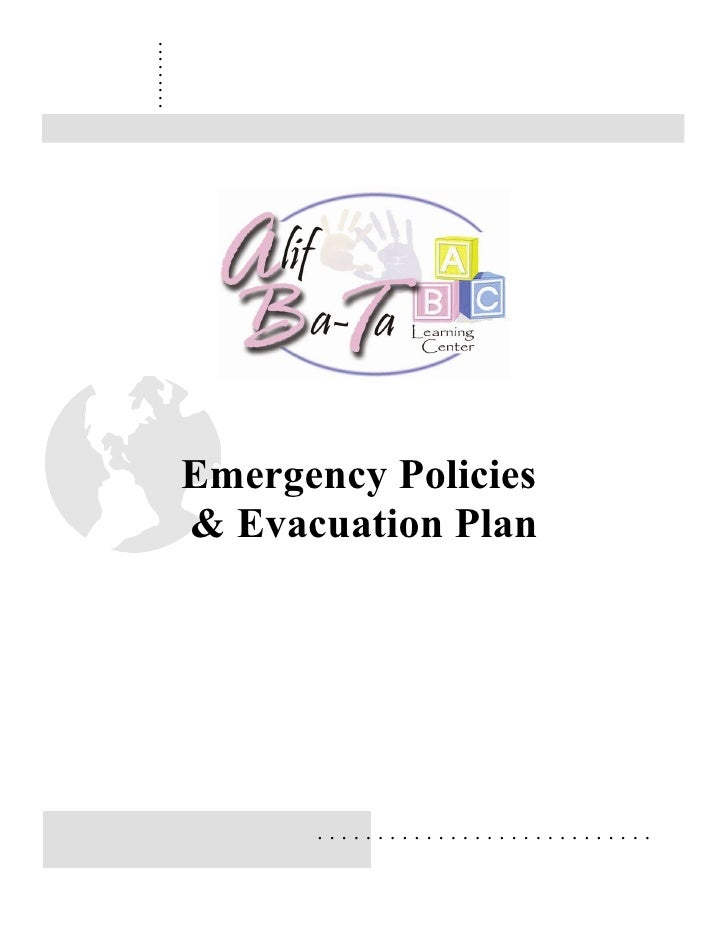 .........    Emergency Policies    & Evacuation Plan          ............................