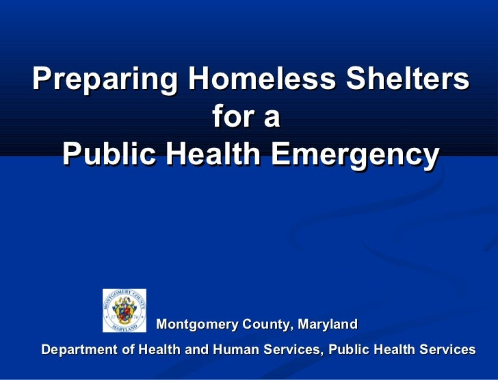 Preparing Homeless Shelters           for a  Public Health Emergency                Montgomery County, MarylandDepartment ...