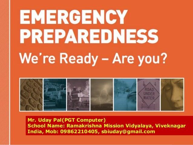 Mr. Uday Pal(PGT Computer)  School Name: Ramakrishna Mission Vidyalaya, Viveknagar  India, Mob: 09862210405, sbiuday@gmail...