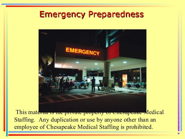 This material is the private property of Chesapeake Medical Staffing. Any duplication or use by anyone other than an emplo...