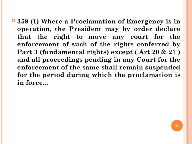  359 (1) Where a Proclamation of Emergency is in operation, the President may by order declare that the right to move any...
