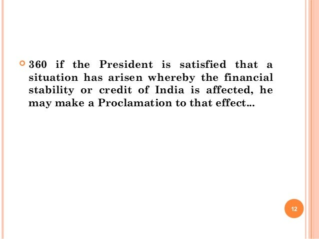  360 if the President is satisfied that a situation has arisen whereby the financial stability or credit of India is affe...