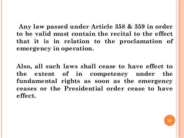 Any law passed under Article 358 & 359 in order to be valid must contain the recital to the effect that it is in relation ...