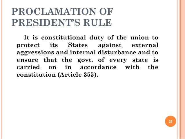 PROCLAMATION OF PRESIDENT'S RULE It is constitutional duty of the union to protect its States against external aggressions...