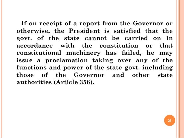 If on receipt of a report from the Governor or otherwise, the President is satisfied that the govt. of the state cannot be...