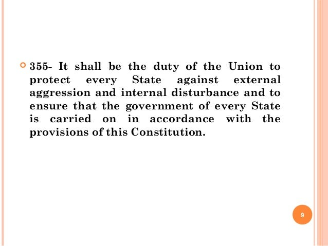  355- It shall be the duty of the Union to protect every State against external aggression and internal disturbance and t...