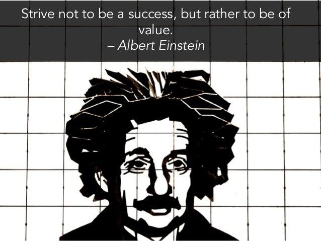 Albert Einstein Quotes Strive Not Success: Strive Not To