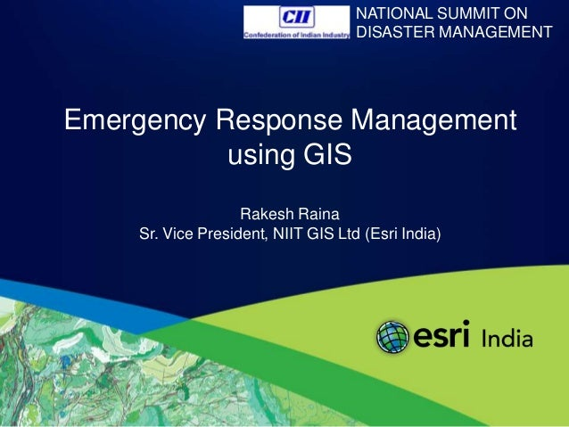 NATIONAL SUMMIT ON                                    DISASTER MANAGEMENTEmergency Response Management           using GIS...