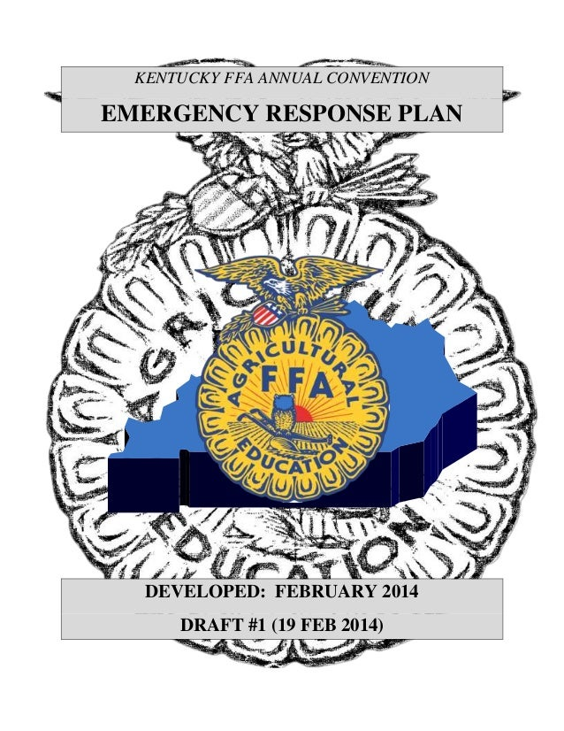 KENTUCKY FFA ANNUAL CONVENTION EMERGENCY RESPONSE PLAN DEVELOPED: FEBRUARY 2014 DRAFT #1 (19 FEB 2014)