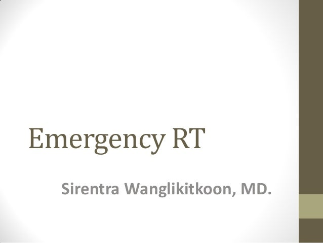 Emergency RT Sirentra Wanglikitkoon, MD.