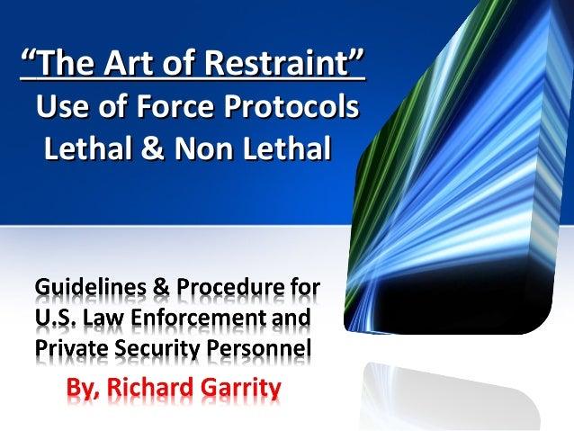 The change in law enforcement s procedure