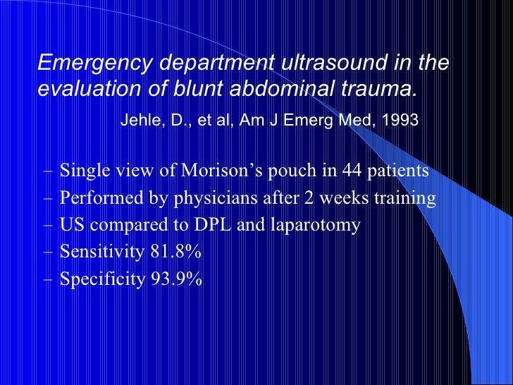 <ul><li>Emergency department ultrasound in the evaluation of blunt abdominal trauma.  </li></ul><ul><li>Jehle, D., et al, ...