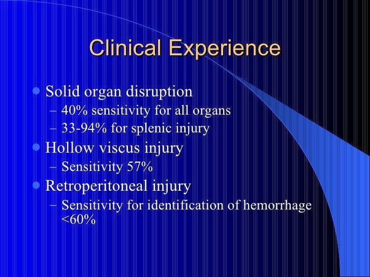 Clinical Experience <ul><li>Solid organ disruption </li></ul><ul><ul><li>40% sensitivity for all organs </li></ul></ul><ul...