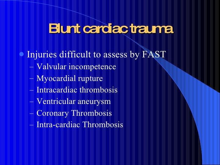 Blunt cardiac trauma <ul><li>Injuries difficult to assess by FAST </li></ul><ul><ul><li>Valvular incompetence </li></ul></...