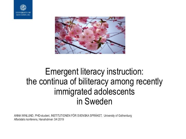 Emergent literacy instruction: the continua of biliteracy among recently immigrated adolescents in Sweden ANNA WINLUND, PH...