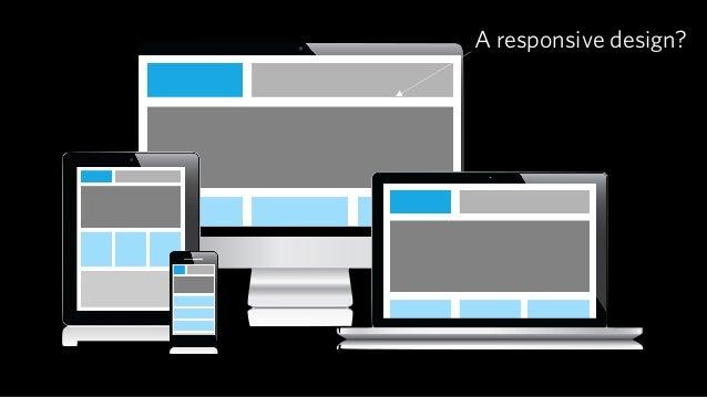 A responsive design?