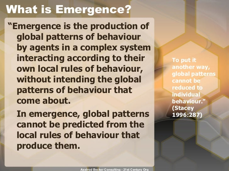 """What is Emergence? <ul><li>"""" Emergence is the production of global patterns of behaviour by agents in a complex system int..."""