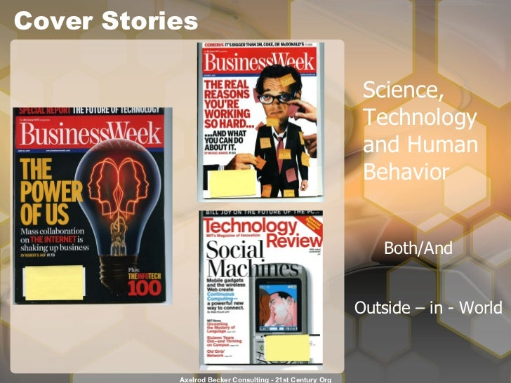 Cover Stories Science, Technology and Human Behavior  Both/And Outside – in - World