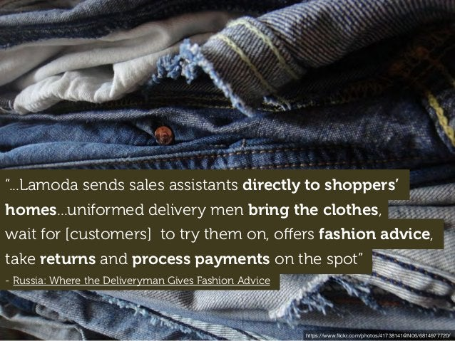 """""""...Lamoda sends sales assistants directly to shoppers' homes...uniformed delivery men bring the clothes, wait for [custom..."""