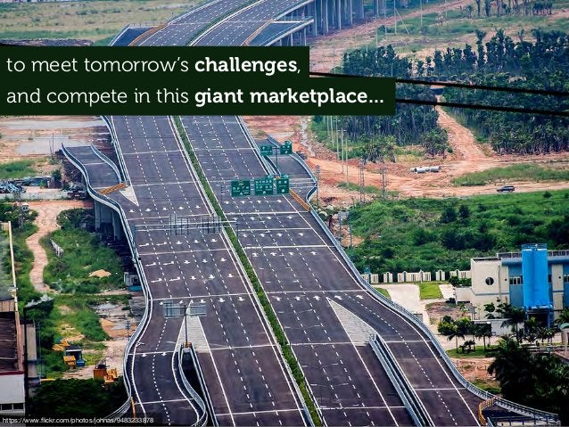 to meet tomorrow's challenges, and compete in this giant marketplace... https://www.flickr.com/photos/johnas/9483233878