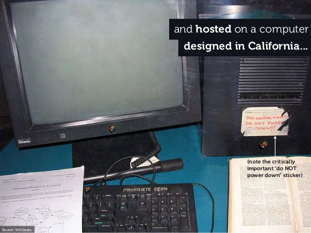 """and hosted on a computer designed in California... Source: Wikipedia (note the critically important """"do NOT power down"""" st..."""