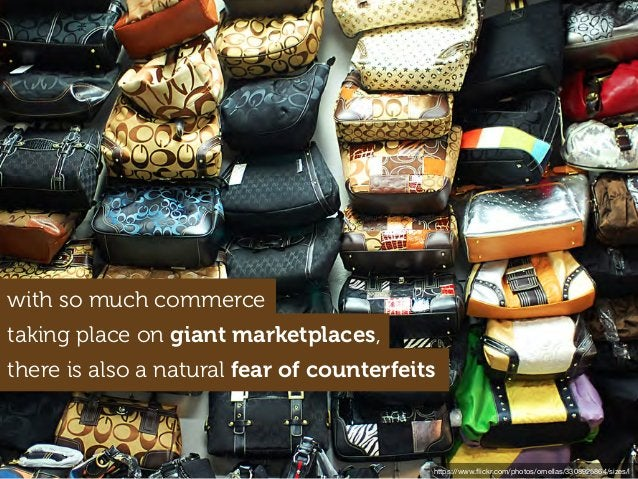 with so much commerce taking place on giant marketplaces, there is also a natural fear of counterfeits https://www.flickr.c...