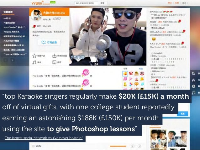 """""""top Karaoke singers regularly make $20K (£15K) a month off of virtual gifts, with one college student reportedly earning a..."""