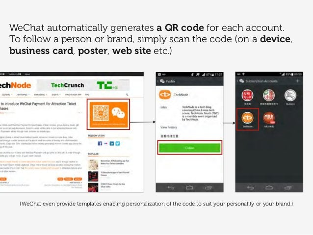 WeChat automatically generates a QR code for each account. To follow a person or brand, simply scan the code (on a device,...