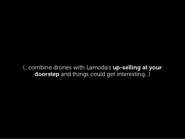 (...combine drones with Lamoda's up-selling at your doorstep and things could get interesting...)