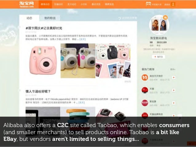 Alibaba also offers a C2C site called Taobao, which enables consumers (and smaller merchants) to sell products online. Taob...