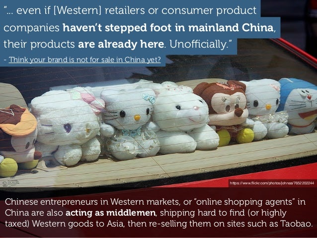 "Chinese entrepreneurs in Western markets, or ""online shopping agents"" in China are also acting as middlemen, shipping hard..."