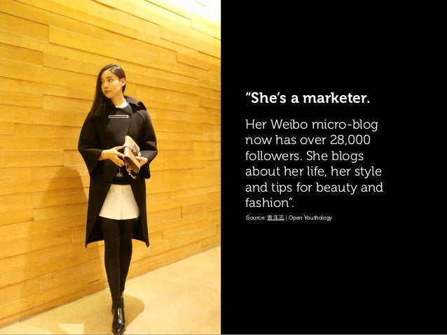 """She's a marketer. Her Weibo micro-blog now has over 28,000 followers. She blogs about her life, her style and tips for be..."