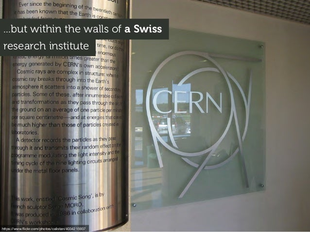 ...but within the walls of a Swiss research institute https://www.flickr.com/photos/calistan/4034215937