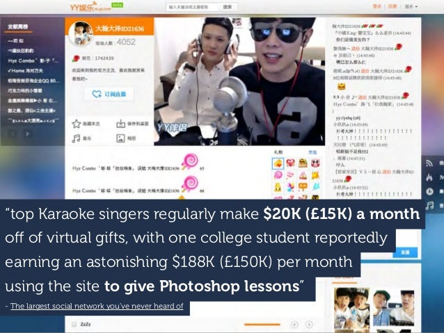 """top Karaoke singers regularly make $20K (£15K) a month off of virtual gifts, with one college student reportedly earning a..."