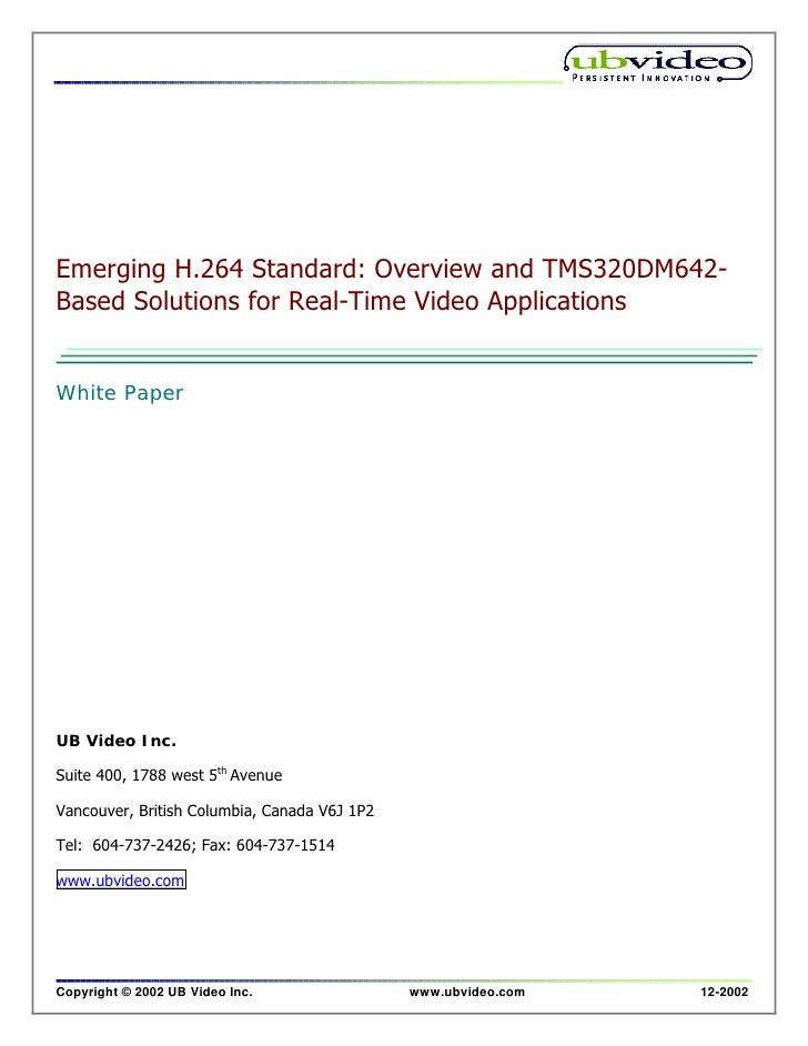 Emerging H.264 Standard: Overview and TMS320DM642- Based Solutions for Real-Time Video Applications   White Paper     UB V...