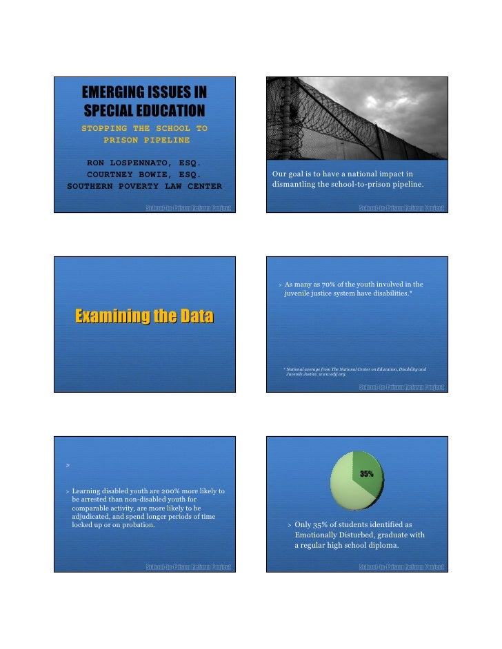 EMERGING ISSUES IN      SPECIAL EDUCATION     STOPPING THE SCHOOL TO         PRISON PIPELINE      RON LOSPENNATO, ESQ.    ...
