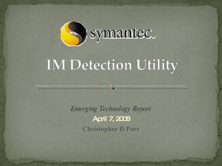 Emerging Technology Report April 7, 2008 Christopher D Parr