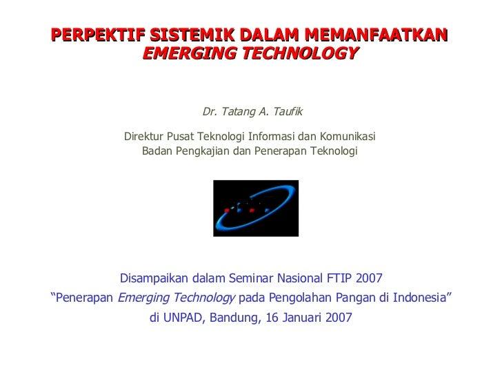 """Disampaikan dalam Seminar Nasional FTIP 2007 """" Penerapan  Emerging Technology  pada Pengolahan Pangan di Indonesia"""" di UNP..."""