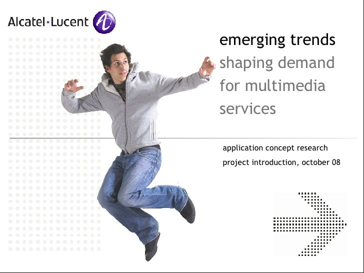 emerging trends shaping demand for multimedia services application concept research project introduction, october 08