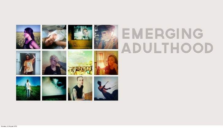 EMERGING                          ADULTHOODTuesday, 21 August 2012