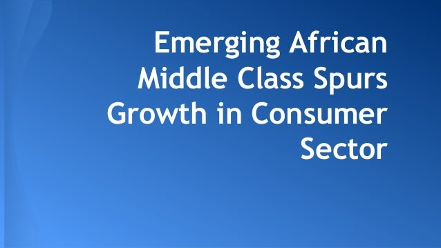 Emerging African Middle Class Spurs Growth in Consumer Sector