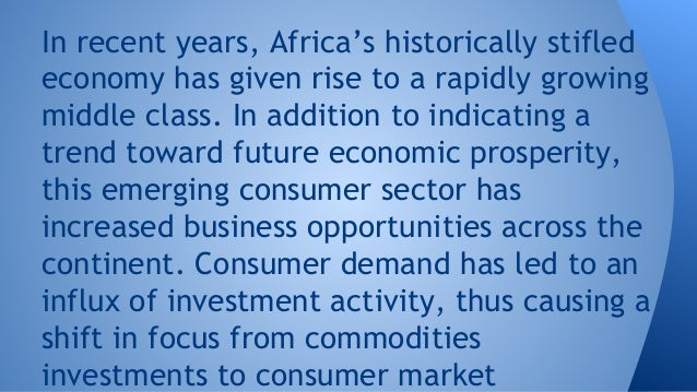 In recent years, Africa's historically stifled economy has given rise to a rapidly growing middle class. In addition to in...