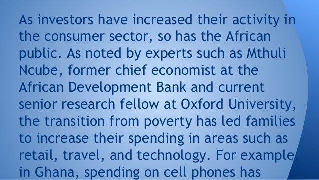 As investors have increased their activity in the consumer sector, so has the African public. As noted by experts such as ...