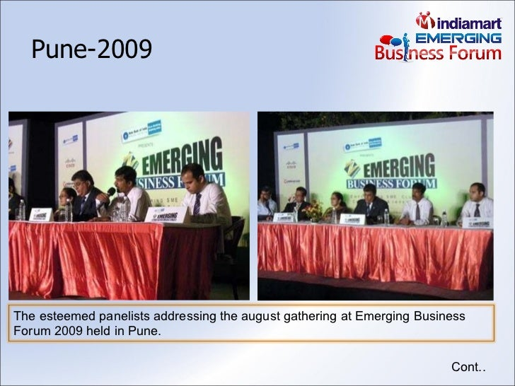 Pune-2009 Cont.. The esteemed panelists addressing the august gathering at Emerging Business Forum 2009 held in Pune.