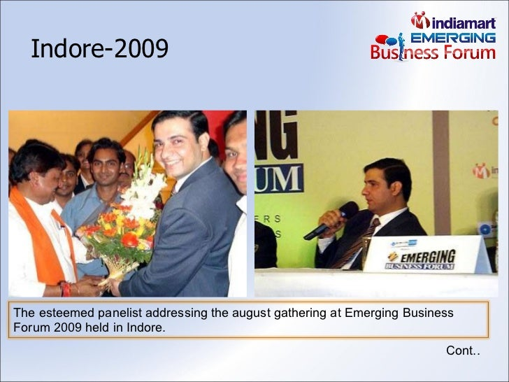 Indore-2009 Cont.. The esteemed panelist addressing the august gathering at Emerging Business Forum 2009 held in Indore.