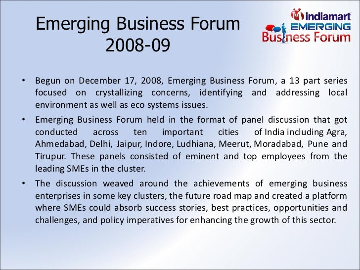 Emerging Business Forum 2008-09 <ul><li>Begun on December 17, 2008, Emerging Business Forum, a 13 part series focused on c...
