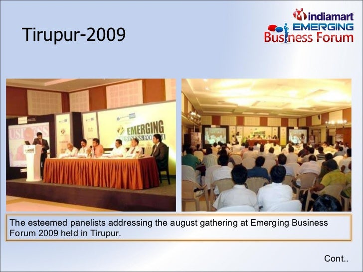 Tirupur-2009 Cont.. The esteemed panelists addressing the august gathering at Emerging Business Forum 2009 held in Tirupur.