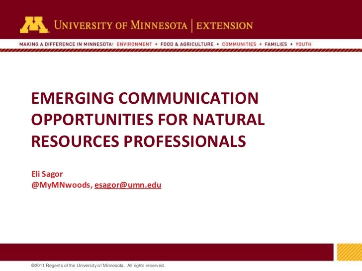 EMERGING COMMUNICATIONOPPORTUNITIES FOR NATURALRESOURCES PROFESSIONALSEli Sagor@MyMNwoods, esagor@umn.edu                 ...