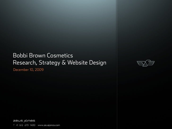 Bobbi Brown Cosmetics Research, Strategy & Website Design December 10, 2009